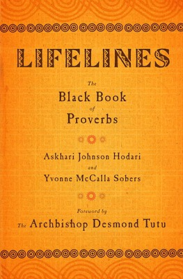 Click for more detail about Lifelines: The Black Book Of Proverbs by Askhari Johnson Hodari and Yvonne Mccalla Sobers