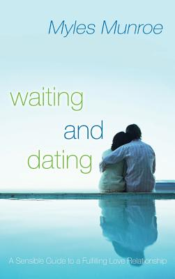 Click for more detail about WAITING AND DATING by Myles Munroe