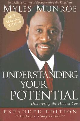 Click for more detail about Understanding Your Potential Expanded Edition by Myles Munroe