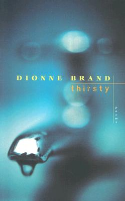 Click for more detail about Thirsty by Dionne Brand