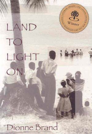 Click for more detail about Land to Light On by Dionne Brand