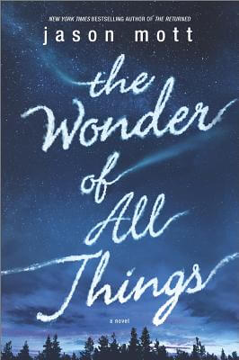 Click for more detail about The Wonder Of All Things by Jason Mott