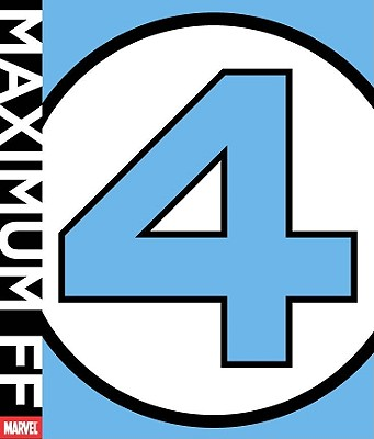 Click for more detail about Maximum Fantastic Four by Stan Lee and Walter Mosley
