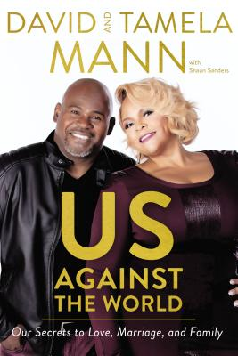 Book Cover Us Against the World: Our Secrets to Love, Marriage, and Family by David Mann and Shaun Sanders