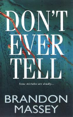 Click for more detail about Don't Ever Tell by Brandon Massey