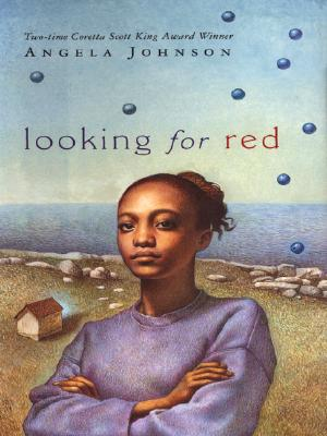 Click for more detail about Looking for Red by Angela Johnson