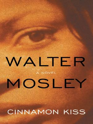Click for more detail about Cinnamon Kiss: An Easy Rawlins Mystery by Walter Mosley