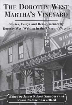 Click for a larger image of The Dorothy West Marthas Vineyard: Stories, Essays And Reminiscences By Dorothy West Writing In The Vineyard Gazette