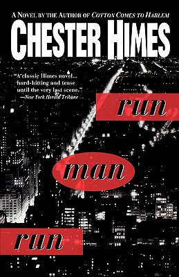 Click for more detail about Run Man Run (Himes, Chester) by Chester Himes
