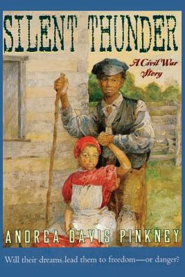 Click for more detail about Silent Thunder: A Civil War Story by Andrea Davis Pinkney