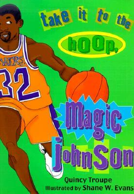 Click for more detail about Take It to the Hoop, Magic Johnson by Quincy Troupe