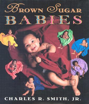 Click for more detail about Brown Sugar Babies by Charles R. Smith Jr.