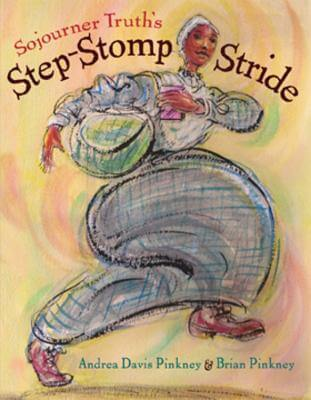 Click for a larger image of Sojourner Truth's Step-Stomp Stride