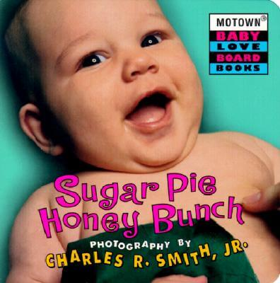 Click for more detail about Motown: Sugar Pie Honey Bunch - Book #2 by Charles R. Smith Jr.