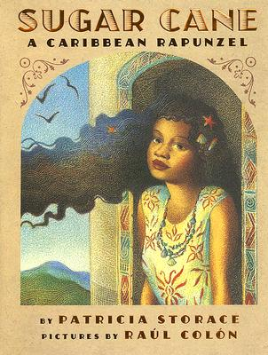 Click for more detail about Sugar Cane: A Caribbean Rapunzel by Patricia Storace