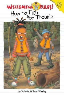 Click for more detail about Willimena Rules! Rule Book #2: How to Fish for Trouble (No. 2) by Valerie Wilson Wesley