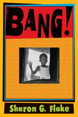 Click for more detail about Bang! by Sharon G. Flake