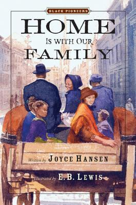 Click for more detail about Black Pioneers: Home Is with Our Family by Joyce Hansen