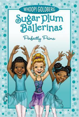 Click for more detail about Sugar Plum Ballerinas #3: Perfectly Prima by Whoopi Goldberg