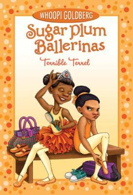 Click for more detail about Sugar Plum Ballerinas: Terrible Terrel by Whoopi Goldberg