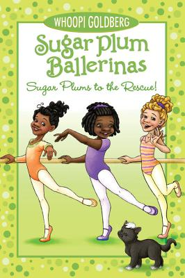Click for more detail about Sugar Plum Ballerinas: Sugar Plums to the Rescue! by Whoopi Goldberg