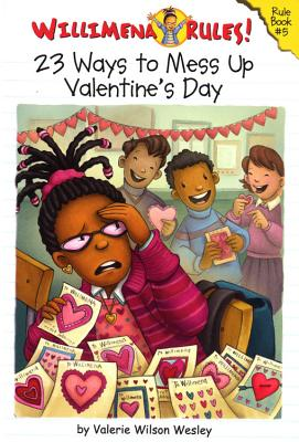 Click for more detail about Willimena Rules! Rule Book #5: 23 Ways to Mess Up Valentine's Day (No. 5) by Valerie Wilson Wesley