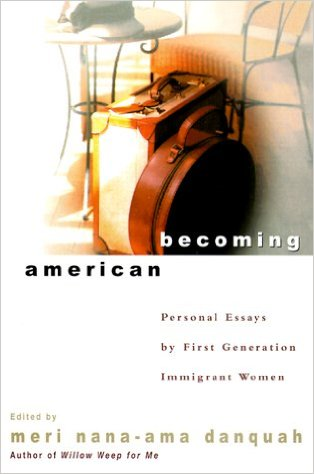 Book Cover Becoming American: Personal Essays By First Generation Immigrant Women by Meri Nana-Ama Danquah