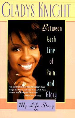 Book Cover Between Each Line of Pain and Glory: My Life Story by Gladys Knight