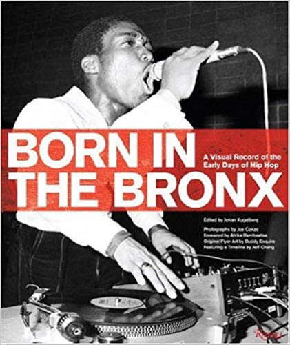 Click for more detail about Born in the Bronx: A Visual Record of the Early Days of Hip Hop by Johan Kuelberg