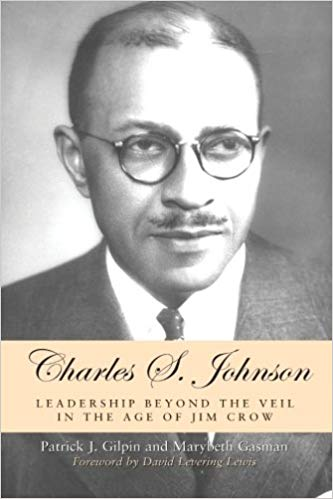 Click for more detail about Charles S. Johnson: Leadership Beyond the Veil in the Age of Jim Crow by Patrick J. Gilpin, Marybeth Gasman, and David Levering Lewis