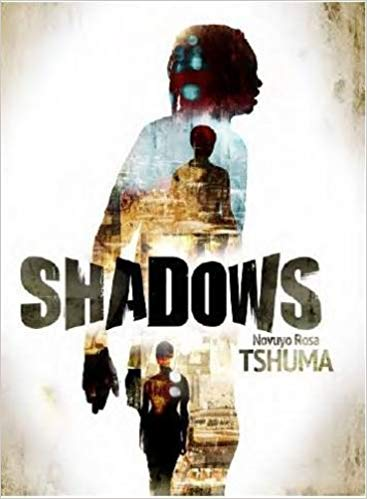 Click for more detail about Shadows by Novuyo Rosa Tshuma