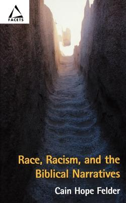Click for more detail about Race, Racism, and the Biblical Narratives (Facets) by Cain Hope Felder