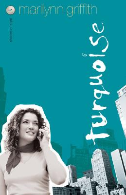 Click for more detail about Turquoise (Shades Of Style, Book 4) by Marilynn Griffith