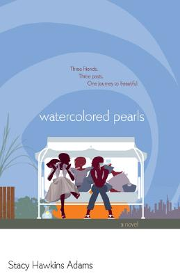 Click for more detail about Watercolored Pearls: A Novel by Stacy Hawkins Adams