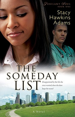 Click for more detail about The Someday List (Jubilant Soul Series #1) by Stacy Hawkins Adams