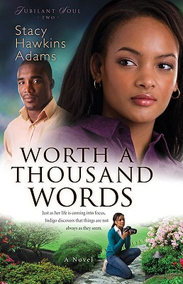 Click for more detail about Worth A Thousand Words: A Novel (Jubilant Soul) by Stacy Hawkins Adams