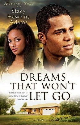 Click for more detail about Dreams That Won't Let Go: A Novel (Jubilant Soul) by Stacy Hawkins Adams