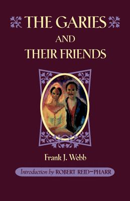 Click for more detail about The Garies and their Friends (Race in the Americas) by Frank J. Webb