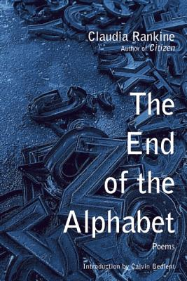 Book Cover The End Of The Alphabet: Poems by Claudia Rankine