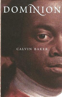 Click for more detail about Dominion: A Novel by Calvin Baker
