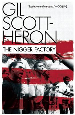Click for more detail about The Nigger Factory by Gil Scott-Heron