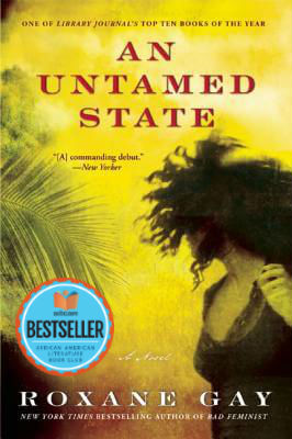 Photo of Go On Girl! Book Club Selection August 1994 – Selection (Author of the Year) An Untamed State by Roxane Gay