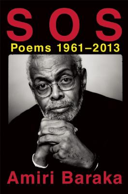 Click for more detail about S O S: Poems 1961-2013 by Amiri Baraka