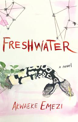 Click for more detail about Freshwater by Akwaeke Emezi
