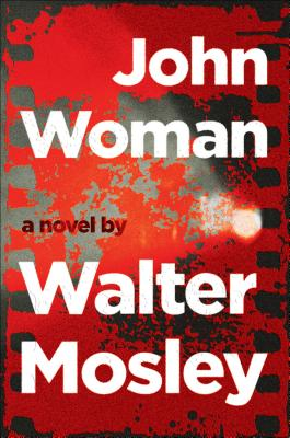 Click for more detail about John Woman by Walter Mosley