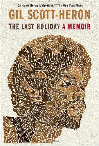 Book Cover The Last Holiday: A Memoir by Gil Scott-Heron