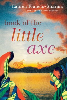 Click for more detail about Book of the Little Axe by Lauren Francis-Sharma
