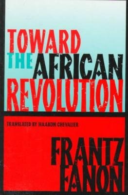 Click for more detail about Toward the African Revolution by Frantz Fanon