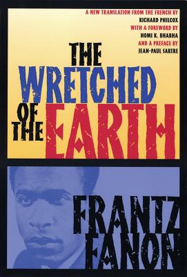 Click for more detail about The Wretched of the Earth by Frantz Fanon