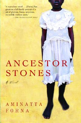 Click for more detail about Ancestor Stones by Aminatta Forna